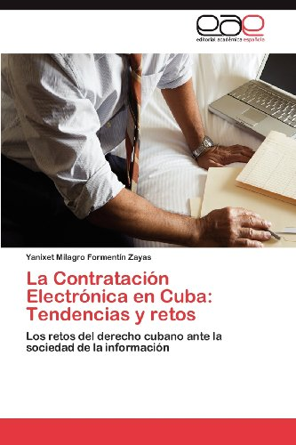 La Contrataci N Electr Nica En Cuba: Tendencias y Retos 9783848452293