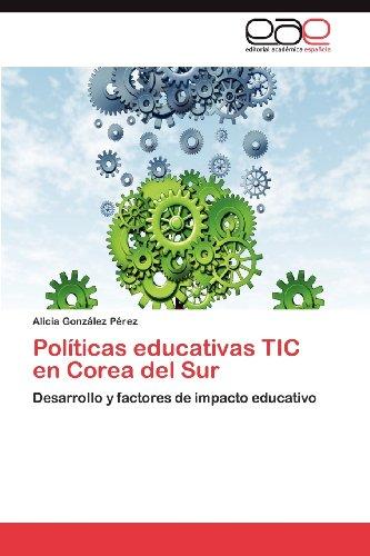 Pol Ticas Educativas Tic En Corea del Sur 9783848454631