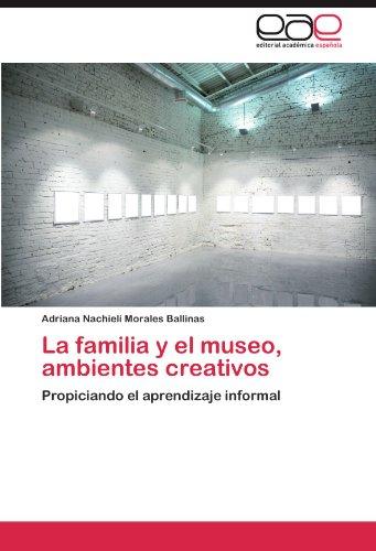 La Familia y El Museo, Ambientes Creativos 9783848454983