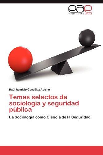 Temas Selectos de Sociolog A Y Seguridad P Blica