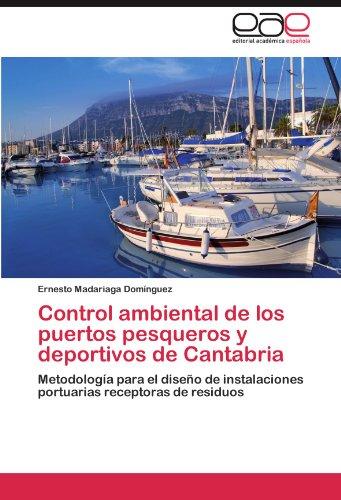 Control Ambiental de Los Puertos Pesqueros y Deportivos de Cantabria 9783848455805