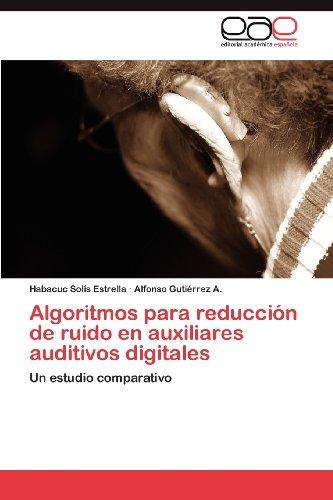 Algoritmos Para Reducci N de Ruido En Auxiliares Auditivos Digitales 9783848457748