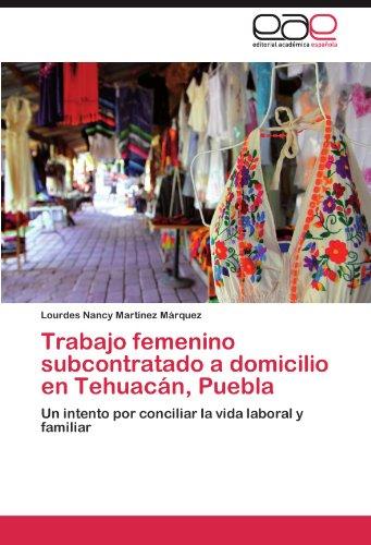 Trabajo Femenino Subcontratado a Domicilio En Tehuac N, Puebla 9783848457977