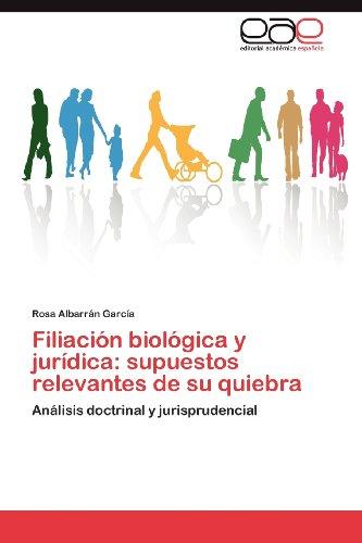 Filiaci N Biol Gica y Jur Dica: Supuestos Relevantes de Su Quiebra 9783848458394