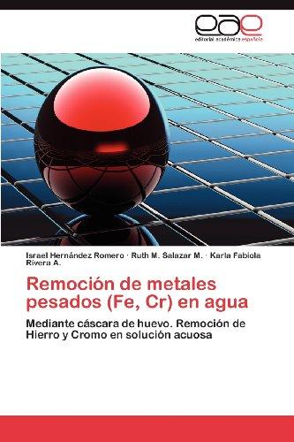 Remoci N de Metales Pesados (Fe, Cr) En Agua 9783848458806