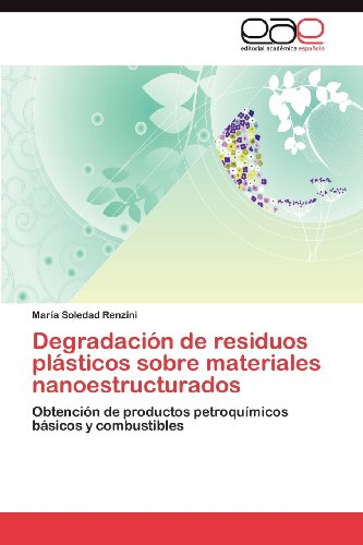 Degradaci N de Residuos PL Sticos Sobre Materiales Nanoestructurados 9783848459384