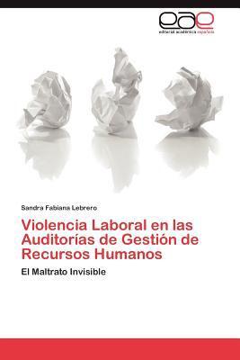 Violencia Laboral En Las Auditor as de Gesti N de Recursos Humanos 9783848459568