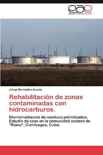 Rehabilitaci N de Zonas Contaminadas Con Hidrocarburos. 9783848459803