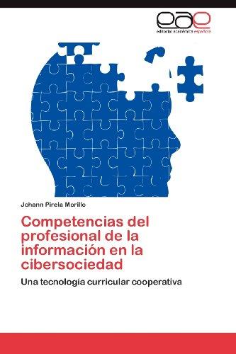 Competencias del Profesional de La Informaci N En La Cibersociedad 9783848459957