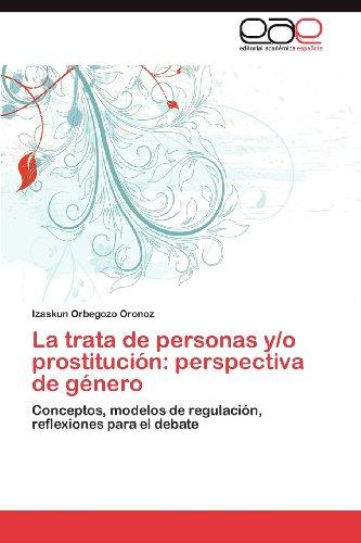La Trata de Personas Y/O Prostituci N: Perspectiva de G Nero 9783848460045