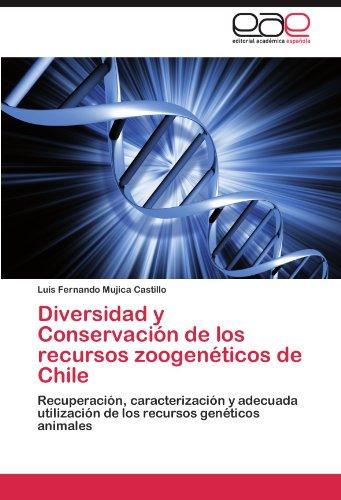 Diversidad y Conservaci N de Los Recursos Zoogen Ticos de Chile 9783848460830