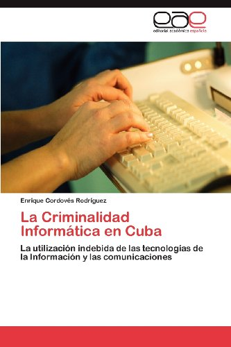 La Criminalidad Inform Tica En Cuba 9783848462230