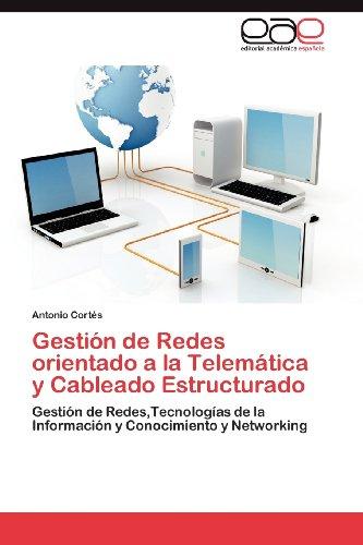 Gesti N de Redes Orientado a la Telem Tica y Cableado Estructurado 9783848462438