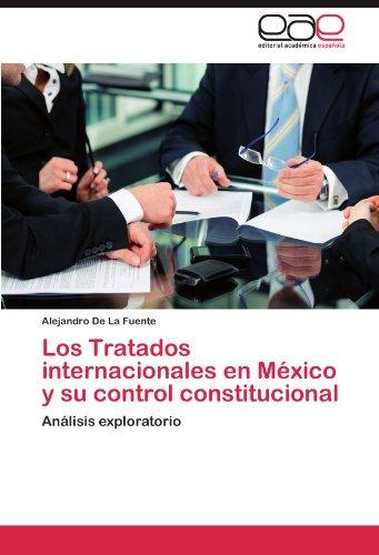 Los Tratados Internacionales En M Xico y Su Control Constitucional 9783848462490