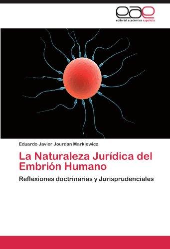 La Naturaleza Jur Dica del Embri N Humano 9783848462643