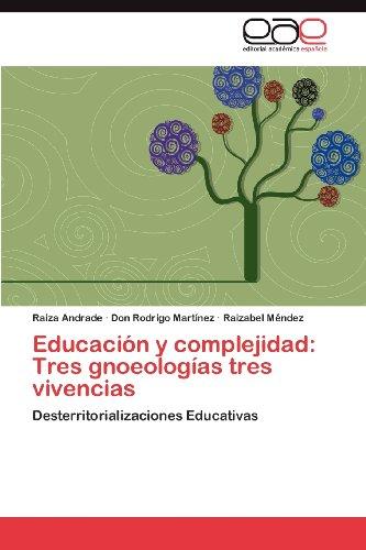 Educaci N y Complejidad: Tres Gnoseolog as Tres Vivencias 9783848462919
