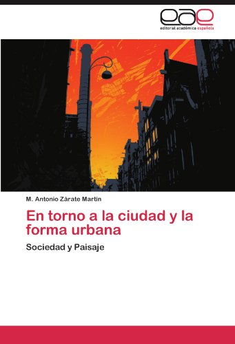 En Torno a la Ciudad y La Forma Urbana 9783848462995