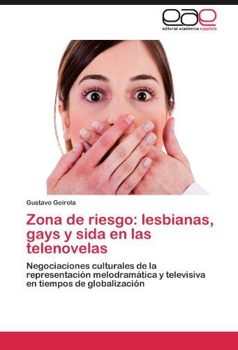 Zona de Riesgo: Lesbianas, Gays y Sida En Las Telenovelas 9783848464180