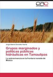 Grupos Marginados y Pol Ticas P Blicas Hidr Ulicas En Tamaulipas 18645536
