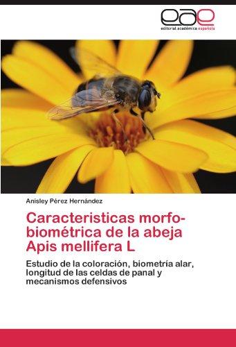 Caracteristicas Morfo-Biom Trica de La Abeja APIs Mellifera L 9783848465781