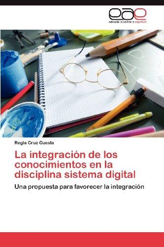 La Integraci N de Los Conocimientos En La Disciplina Sistema Digital 9783848465897