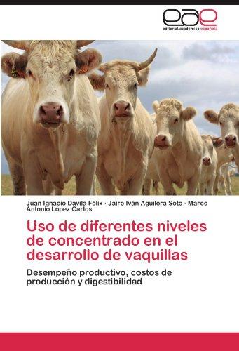USO de Diferentes Niveles de Concentrado En El Desarrollo de Vaquillas 9783848466443