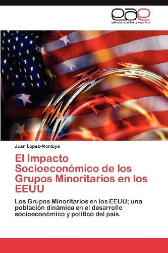 El Impacto Socioecon Mico de Los Grupos Minoritarios En Los Eeuu 9783848467181