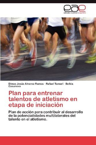 Plan Para Entrenar Talentos de Atletismo En Etapa de Iniciaci N 9783848468980