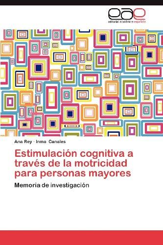 Estimulaci N Cognitiva a Trav S de La Motricidad Para Personas Mayores 9783848469765
