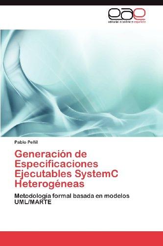Generaci N de Especificaciones Ejecutables Systemc Heterog Neas 9783848469772