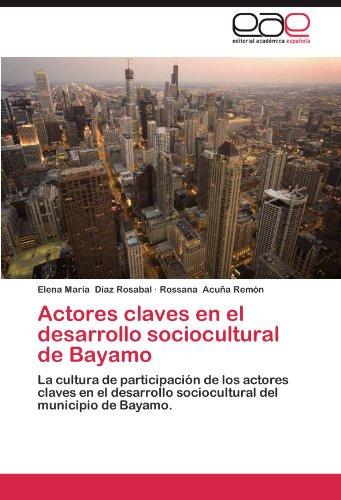Actores Claves En El Desarrollo Sociocultural de Bayamo 9783848470051