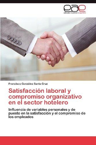 Satisfacci N Laboral y Compromiso Organizativo En El Sector Hotelero 9783848470105