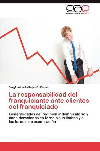 La Responsabilidad del Franquiciante Ante Clientes del Franquiciado 9783848470372