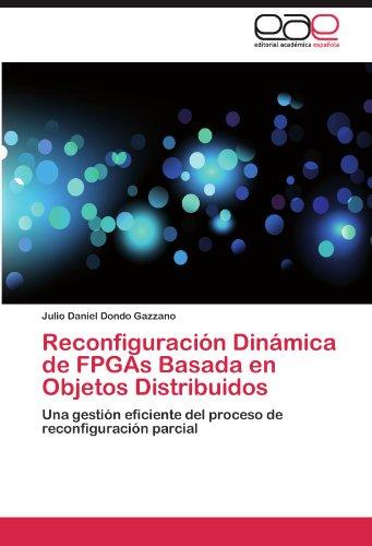 Reconfiguraci N Din Mica de FPGAs Basada En Objetos Distribuidos 9783848470426
