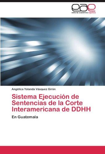 Sistema Ejecuci N de Sentencias de La Corte Interamericana de Ddhh 9783848470860