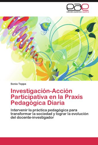 Investigaci N-Acci N Participativa En La Praxis Pedag Gica Diaria 9783848471768