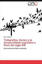 Tel Grafos, Trenes y La Temporalidad Argentina a Fines del Siglo XIX 18267982