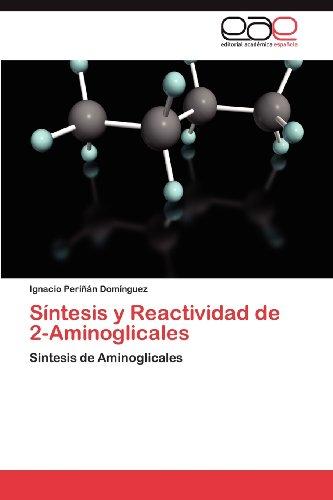 S Ntesis y Reactividad de 2-Aminoglicales 9783848472734