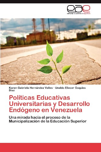 Pol Ticas Educativas Universitarias y Desarrollo End Geno En Venezuela 9783848473021