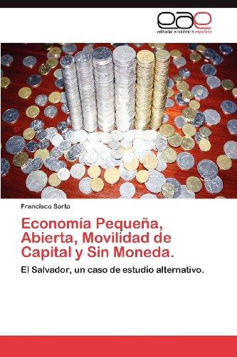 Econom a Peque A, Abierta, Movilidad de Capital y Sin Moneda. 9783848473274