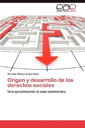 Origen y Desarrollo de Los Derechos Sociales 9783848473557