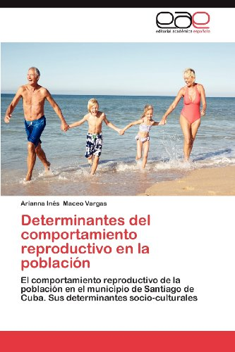 Determinantes del Comportamiento Reproductivo En La Poblaci N 9783848473663