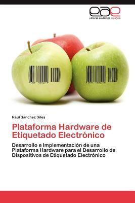 Plataforma Hardware de Etiquetado Electr Nico 9783848474509
