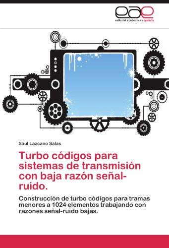 Turbo C Digos Para Sistemas de Transmisi N Con Baja Raz N Se Al-Ruido. 9783848475452
