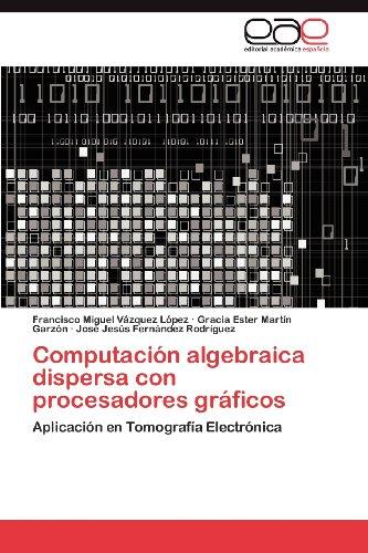 Computaci N Algebraica Dispersa Con Procesadores Gr Ficos 9783848476275