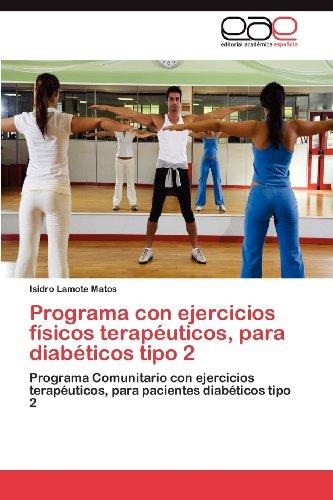 Programa Con Ejercicios F Sicos Terap Uticos, Para Diab Ticos Tipo 2 9783848476336