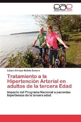 Tratamiento a la Hipertenci N Arterial En Adultos de La Tercera Edad 9783848477852