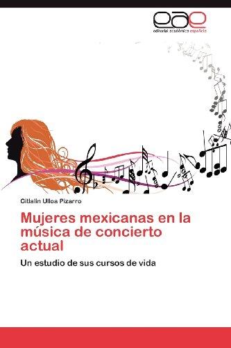 Mujeres Mexicanas En La M Sica de Concierto Actual 9783848478392