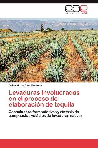 Levaduras Involucradas En El Proceso de Elaboraci N de Tequila 9783848478422