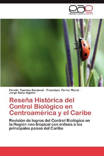 Rese a Hist Rica del Control Biol Gico En Centroam Rica y El Caribe 9783848478668